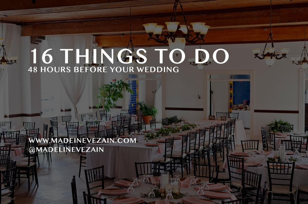 16 Things To Do 48 Hours Before YourWedding